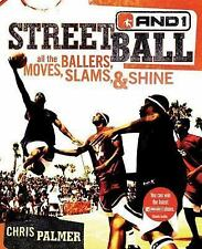 Streetball: All the Ballers Moves Slams, and Shine - Chris Palmer 2004 Paperback