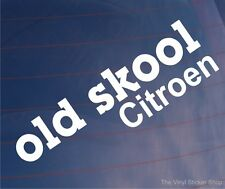 OLD SKOOL CITROEN Novelty Classic Vintage Car/Van/Window/Bumper Vinyl Sticker