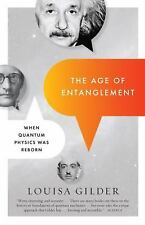 The Age of Entanglement: When Quantum Physics Was Reborn by Gilder, Louisa