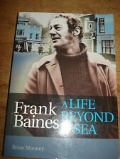 Frank Baines - A Life Beyond the Sea by Brian Mooney, SIGNED COPY,P/B 2011