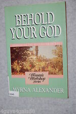 Woman's Workshop: Behold Your God : Studies on the Attributes of God by Myrna...