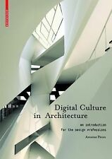 Digital Culture in Architecture : An Introduction for the Design Professions...
