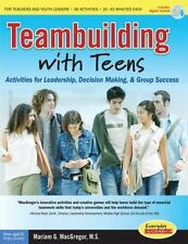 Teambuilding with Teens: Activities for Leadership, Decision Making, and Group S