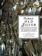 THE BOOK OF OLD SILVER-ENGLISH, AMERICAN, FOREIGN BY SEYMOUR B.WYLER HARDBACK