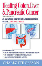 Healing Colon, Liver & Pancreatic Cancer The Gerson Way