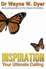 Inspiration: Your Ultimate Calling by Dr. Wayne W. Dyer (Paperback, 2006)