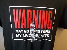 Warning May Go Blind From My Awesomeness Funny Humor Black T-shirt Tee Men SZ M