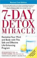 7-Day Detox Miracle : Revitalize Your Mind and Body with This Safe and...