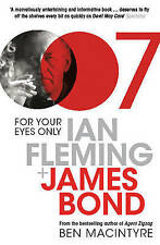 For Your Eyes Only Ian Fleming and James Bond by Macintyre, Ben ( Author ) ON Ap
