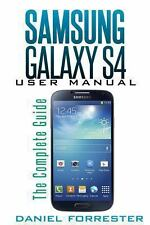 Samsung Galaxy S4 Manual : The Complete Galaxy S4 Guide to Conquer Your...
