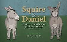Squire and Daniel: A Story About Losing Your Best Friend