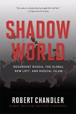 (New) Shadow World : Resurgent Russia, the Global New Left, and Radical Islam