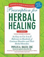 Prescription for Herbal Healing, 2nd Edition : An Easy-to-Use A-to-Z...