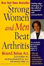 Strong Women and Men Beat Arthritis : The Scientifically Proven Program That...