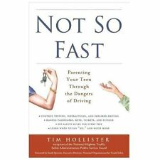 Not So Fast: Parenting Your Teen Through the Dangers of Driving, Hollister, Tim,