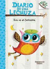 Diario de una Lechuza: Eva Ve un Fantasma: a Branches Book (Diario de una...