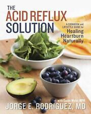 NEW The Acid Reflux Solution by Jorge Rodriguez Paperback Book (English)