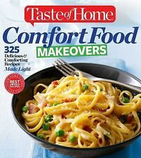 Taste of Home Comfort Food Makeovers: 325 Delicious & Comforting Recipes Made Li