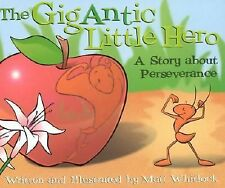 Gigantic Little Hero: A Story about Perseverance