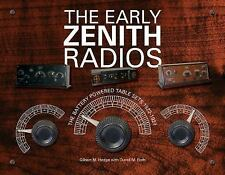 The Early Zenith Radios: The Battery Powered Table Sets 1922-1927, , Hedge, Gilb
