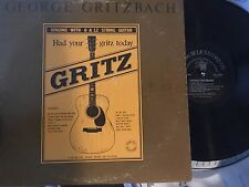 George Gritzbach Had Your Gritz Today 6 & 12 String Guitar Blues LP Kicking Mule