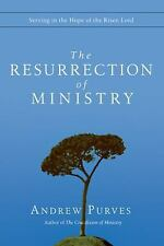 The Resurrection of Ministry: Serving in the Hope of the Risen Lord, Purves, And