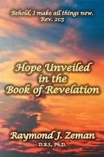 Hope Unveiled in the Book of Revelation by Raymond J. Zeman (2008, Hardcover)