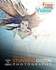 Tony Northrup's DSLR Book : How to Create Stunning Digital Photography | NEW AU