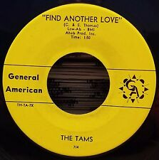 Tams | Soul 45 | Find Another Love / My Baby Loves Me  | General American 714