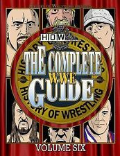 The Complete Wwe Guide Volume Six by James Dixon, Arnold Furious and Lee...