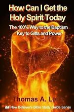 How Can I Get the Holy Spirit Today: 100% Way to the Baptism - Key to Gifts...