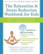 The Relaxation and Stress Reduction Workbook for Kids: Help for Children to Cope