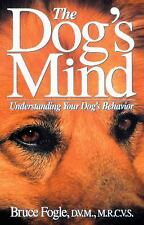 BOOK: The Dog's Mind : Understanding Your Dog's Behavior by Bruce Fogle