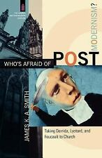 Who's Afraid of Postmodernism? By James K.A. Smith, Paperback