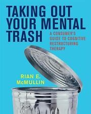 Taking Out Your Mental Trash: A Consumer's Guide to Cognitive Restructuring Ther