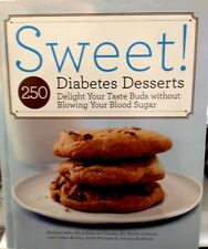 Sweet! : Delight Your Taste Buds Without Blowing Your Blood Sugar by...