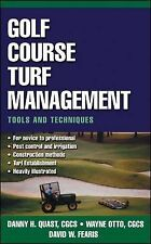 Golf Course Turf Management : Tools and Techniques by Danny H. Quast, David...