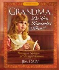 Grandma, Do You Remember When? : Sharing a Lifetime of Loving Memories - A...