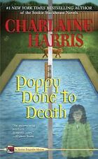 An Aurora Teagarden Mystery: Poppy Done to Death 8 by Charlaine Harris (2009,...