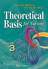 Theoretical Basis for Nursing by Melanie McEwen and Evelyn M. Wills (2010, Paper