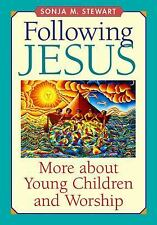 Following Jesus : More about Young Children and Worship by Sonja M. Stewart...