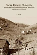 Knox County, Kentucky : History Revealed Through Biographical and...