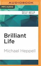 Brilliant Life : How to Live a Brilliant, Balanced Life by Michael Heppell...