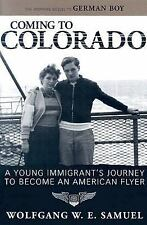 Coming to Colorado: A Young Immigrant's Journey to Become an American Flyer (Wi