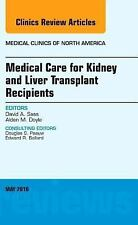 Medical Care for Kidney and Liver Transplant Recipients, An Issue of Medical Cli