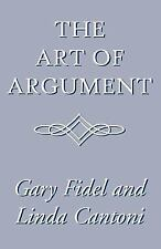 The Art of Argument by Linda Cantoni and Gary Fidel (2001, Paperback)