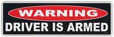 Funny Warning Bumper Stickers Decals: DRIVER IS ARMED | Pro Guns NRA