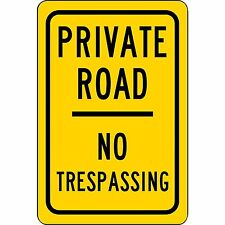 "Private Road No Trespassing Aluminum 8"" x 12"" Sign - Will Not Rust UV Resistant"