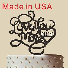 Personalized Wedding Cake Topper with date, love you more, Acrylic,USA 5""