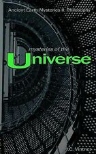 Mysteries of the Universe : Ancient Earth Mysteries II: Philosophy by J. C....